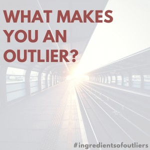 Are you are an outlier? Share you story with us!