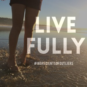 live fully ingredients of outliers quote