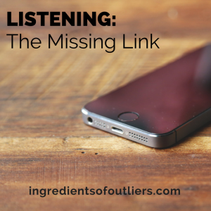 Listening is the Missing Link