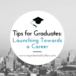 Tips for Graduates: Launching Towards a Career