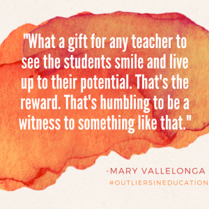 Mary Vallelonga -Outliers in Education