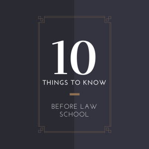 10 Things to Know Before Law School
