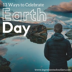 13 Ways to Celebrate Earth Day