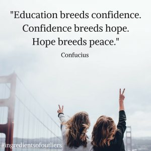 -Education breeds confidence. Confidence breeds hope. Hope breeds peace.-