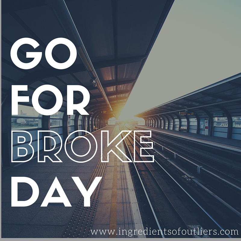go for broke There's just something about being broke in a new city.