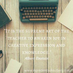 -It is the supreme art of the teacher to awaken joy in creative expression and knowledge.-