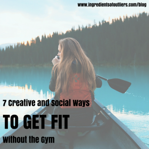 7 Creative and Social Ways to Get Fit without the Gym
