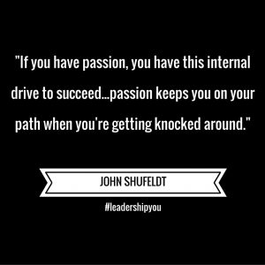 John Says – Passion Keeps You On Your Path