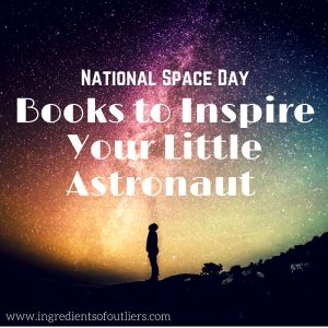 5 Out of this World Books for Your Future Astronaut