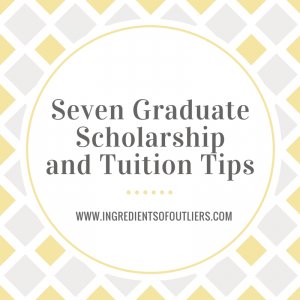 7 Graduate Scholarship and Tuition Tips
